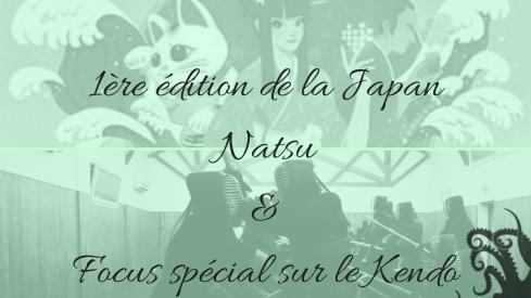 1ère édition de la Japan Natsu& Focus spécial sur le Kendo.jpg